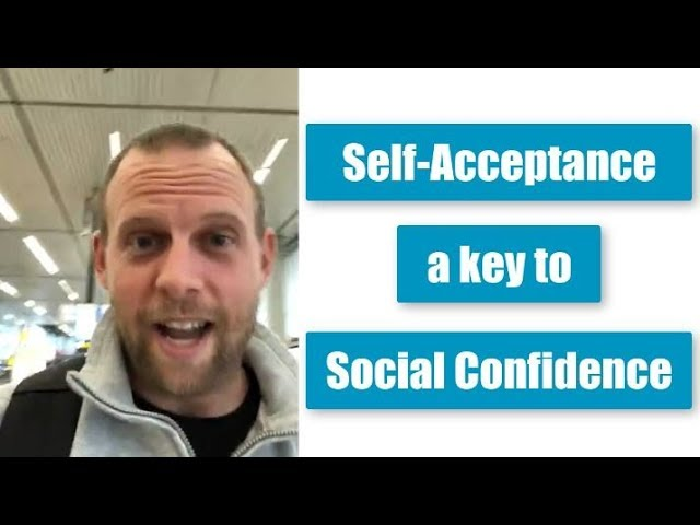 Self Acceptance: a Key to Social Confidence