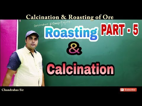 Chemistry|Step of Metallurgy|Calcination and Roasting of Ore| IIT main & advance |NEET|AIIMS Part 5