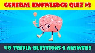 General Knowledge Trivia Quiz (Part 3)