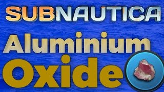 How to find Aluminium Oxide - Subnautica(Hey guys! Hope you like this video! :) I know when I first started playing I had no idea how to find Aluminium Oxide crystals! Please leave a like and a comment ..., 2016-07-09T10:45:53.000Z)