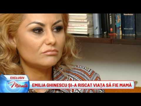Emilia Ghinescu si a riscat viata ca sa devina mama