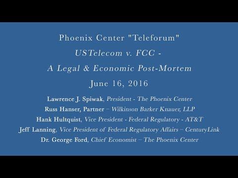 Phoenix Center Teleforum - USTelecom v. FCC - A Legal & Economic Post-Mortem