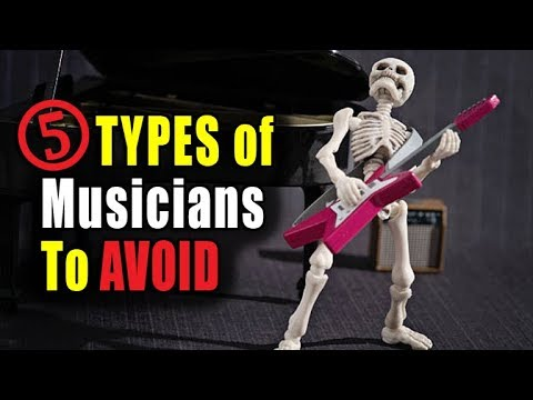 5 Types of Musician to AVOID...