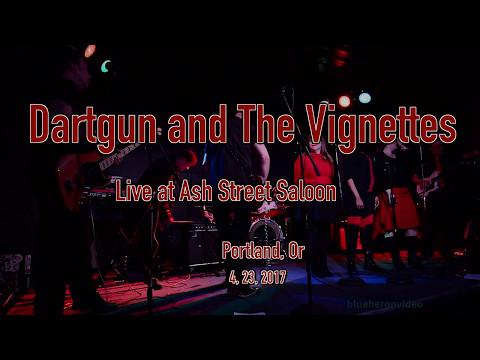 Dartgun and The Vignettes  at Ash Street  4, 23, 2017  -Full Set