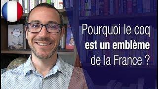 Pourquoi le coq est un emblème de la France ?