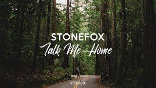 Stonefox - Talk Me Home