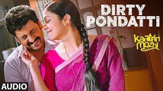 Dirty Pondatti Full Song | Kaatrin Mozhi | Jyotika | G. Dhananjayan | Karky | A H Kaashif