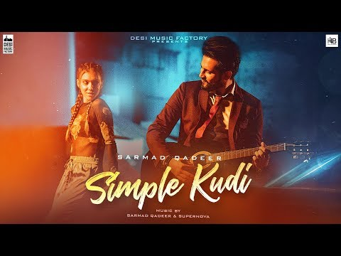 Simple Kudi ( Full Video ) | Sarmad Qadeer | New Punjabi Songs 2018 | Latest Punjabi Songs 2018