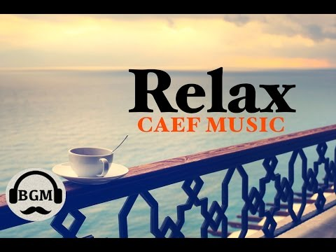 Relaxing Cafe Music - Jazz & Bossa Nova Instrumental Music - Music For Study, Work