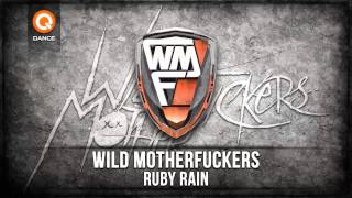 Wild Motherfuckers - Ruby Rain (Official Preview)