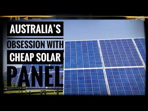 Australia's Obsession With Cheap Solar Panels