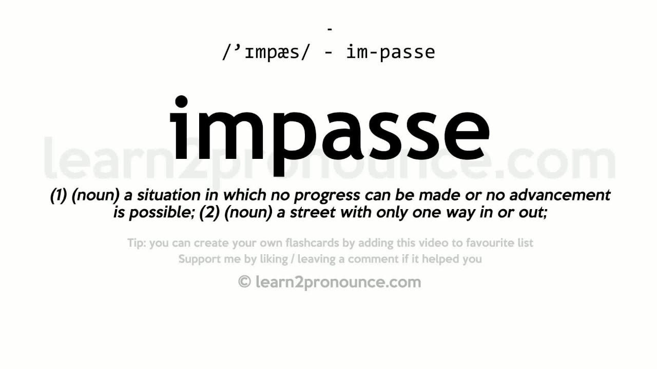Impasse pronunciation and definition