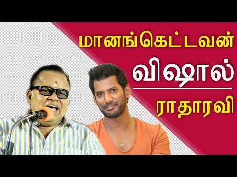 vishal has no self respect radha ravi tamil live news, tamil news today, tamil, redpix kollywood