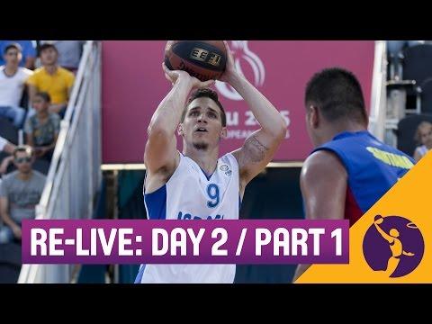 Re-Live: Day 2 (Part 1) - 3x3 Basketball - 2015 European Games - Baku