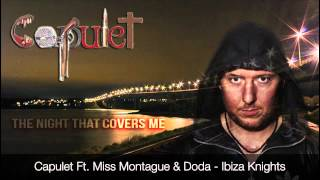 Capulet Ft. Miss Montague & Doda - Ibiza Knights