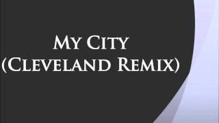 My City (Cleveland Remix) - Patrick Stump (feat. iPhonic & Lupe Fiasco)