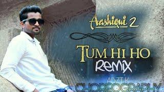 Tum Hi Ho   Aashiqui 2   Dj Zedi   Dance Cover   Choreography Abzt K  