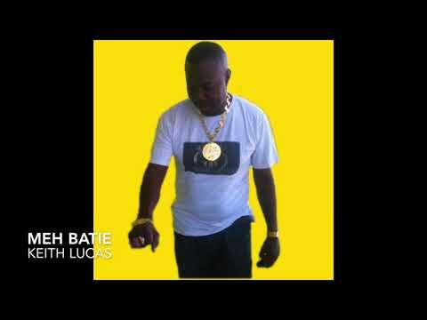 Keith Lucas - I Love Meh Batie (2019 Chutney Soca)