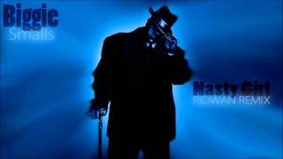 Biggie Smalls - Nasty Girl [Ridwan Remix]