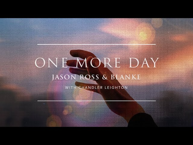 Jason Ross & Blanke - One More Day (with Chandler Leighton) | Ophelia Records