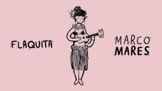 Marco Mares - Flaquita (Audio)
