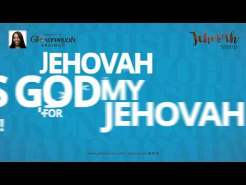 Glowreeyah Braimah - Jehovah (Official Lyric Video)