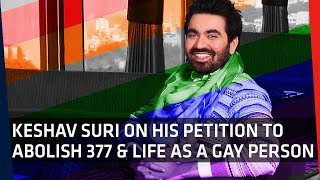 Article 377 | 'The Lalit' scion Keshav Suri Speaks About Life as a Gay Man and Why 377 Needs to Go