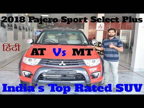 Pajero Sport Select Plus 2018 || Pajero MT Vs AT || India's Top Rated SUV