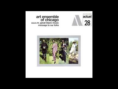 Art Ensemble Of Chicago ‎– Message To Our Folks [Full Album]