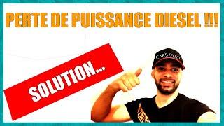 PERTE DE PUISSANCE DIESEL !!!