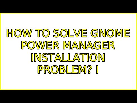 How to solve GNOME power manager installation problem? (2 Solutions!!)