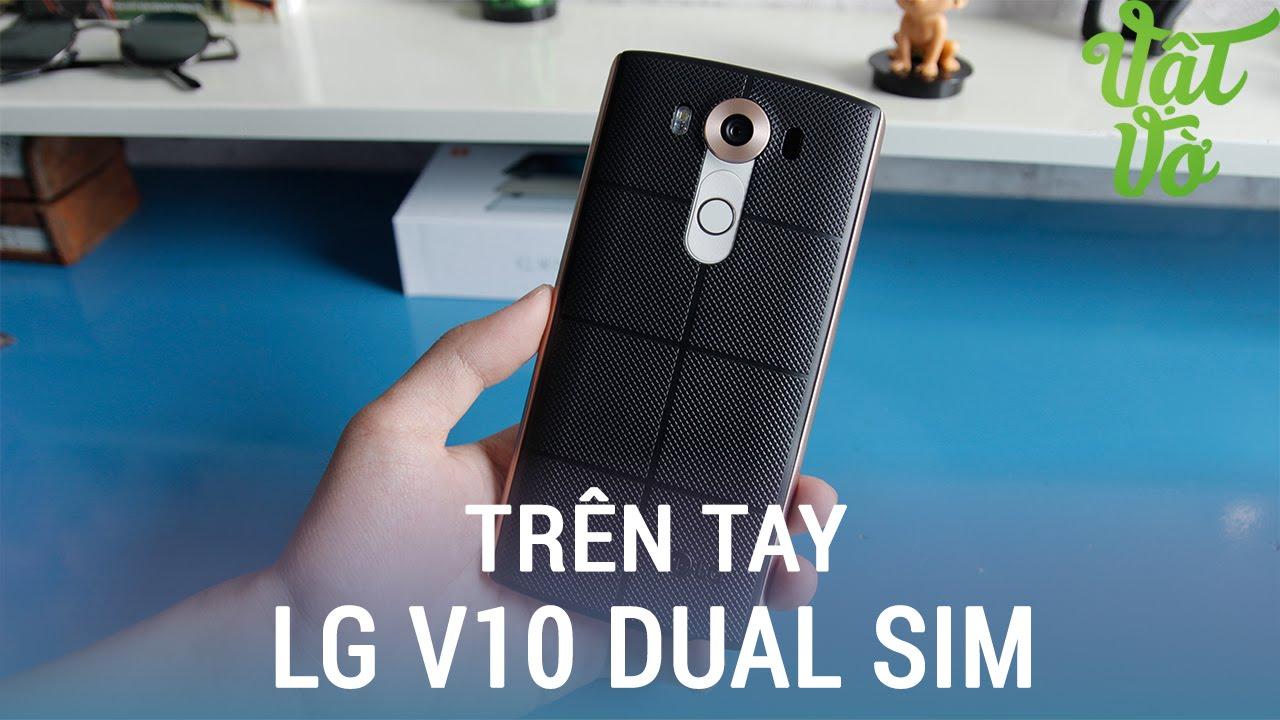 Vật Vờ| Trên tay LG V10 bản 2 sim, nắp lưng cơ bắp