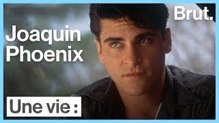 Une vie : Joaquin Phoenix