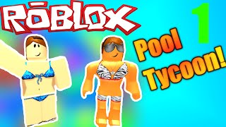 [ROBLOX: Pool Tycoon 4] - Lets Play Ep 1 - Starting Out!