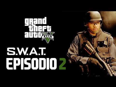 GTA V - S.W.A.T Los Hombres de Harrelson | PARTE 2/3 |