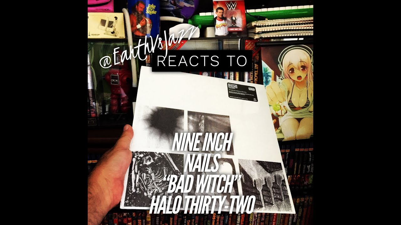 "EarthVsJazz Reacts to Nine Inch Nails ""Bad Witch"" LP"