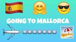 GOING TO MALLORCA! #1