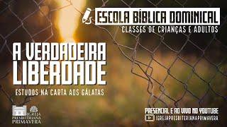 A Verdadeira Liberdade - Estudo na Carta aos Gálatas. GL 2.1-10 Pb. Adeloir Poletto