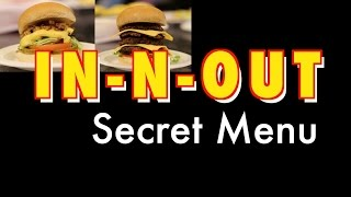 how to make the entire in n out secret menu short   hellthyjunkfood