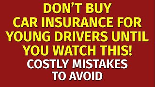 Cheap Car Insurance for Young Drivers | How to Find the Best Auto Insurance Quotes