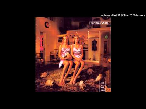 Catherine Wheel - Harder Than I Am (Like Cats & Dogs CD, 9-96)