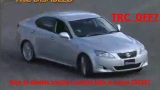 Как отключить полностью TRC на Lexus IS250?(, 2014-07-06T09:30:35.000Z)