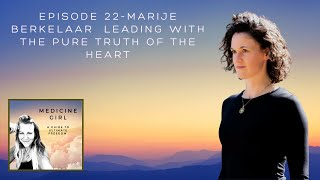 Episode 22-Marije Berkelaar: Warrior of the Heart Speaks Her Truth