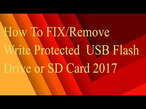 How To FIX/Remove Write Protected  USB Flash Drive Or SD Card 2017