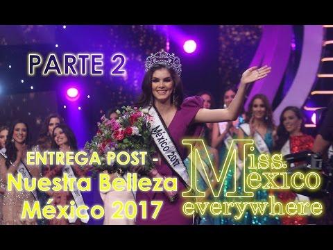 Entrega Post - Nuestra Belleza Mexico 2017 - Segunda Parte - LEER DESCRIPCION