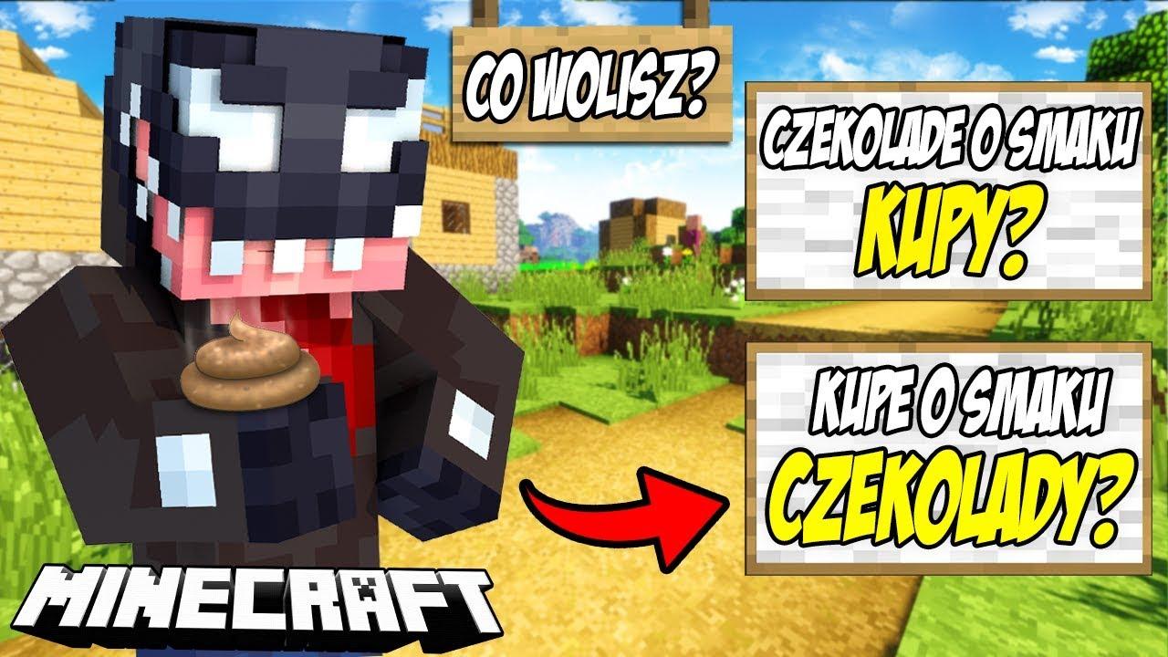 Minecraft: CO WOLISZ? KUPĘ CZEKOLADOWĄ CZY CZEKOLADĘ O SMAKU KUPY?