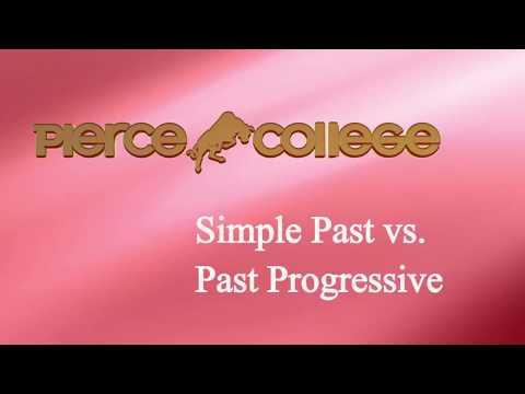 Simple Past vs. Past Progressive PIERCE COLLEGE