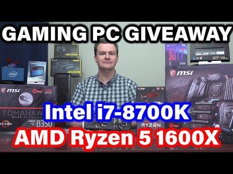 Global Giveaway - i7-8700K - Ryzen 5 1600X - 4 Great Prizes