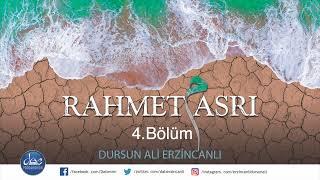 Dursun Ali Erzincanlı Rahmet Asrı (4.Bölüm)