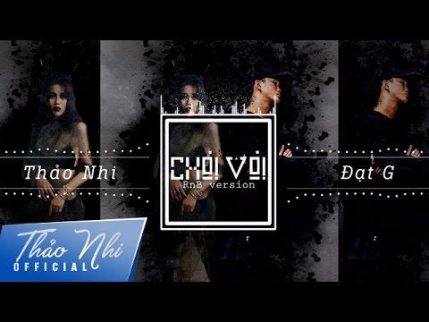 CHƠI VƠI (R&B version) - Thảo Nhi ft. Đạt G   Official Audio - Lyrics Video